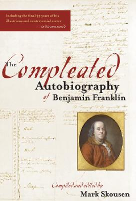 The Compleated Autobiography of Benjamin Franklin By Skousen, Mark/ Franklin, Benjamin
