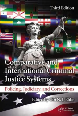 Comparative and International Criminal Justice Systems By Ebbe, Obi N. I.